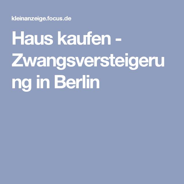 Haus kaufen Zwangsversteigerung in Berlin