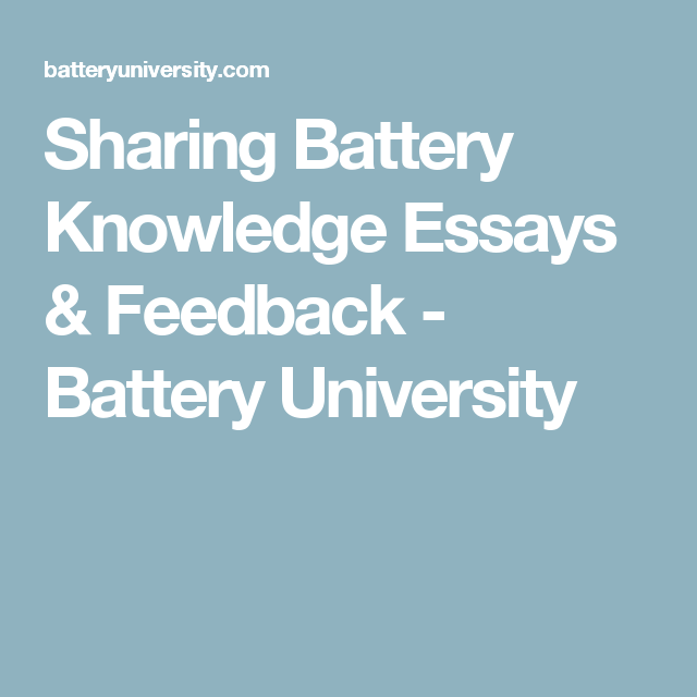 sharing battery knowledge essays feedback battery university  sharing battery knowledge essays feedback battery university