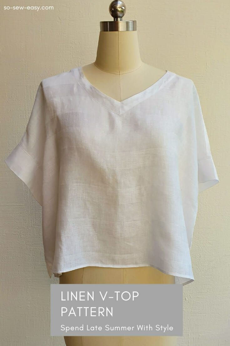 Linen V-Top Pattern - Spend Late Summer With Style - So Sew Easy