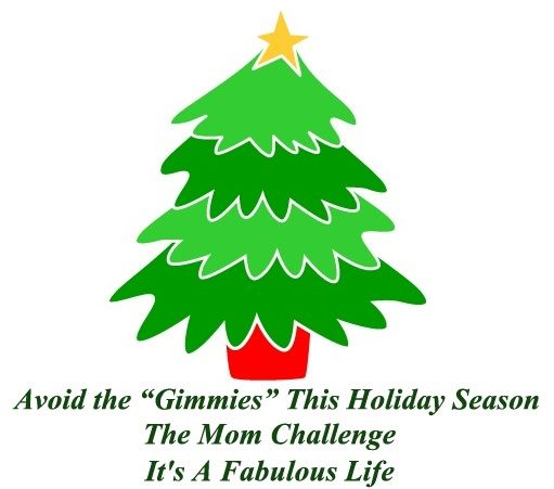The Mom Challenge Week 21 How To Avoid The Gimmies This Holiday