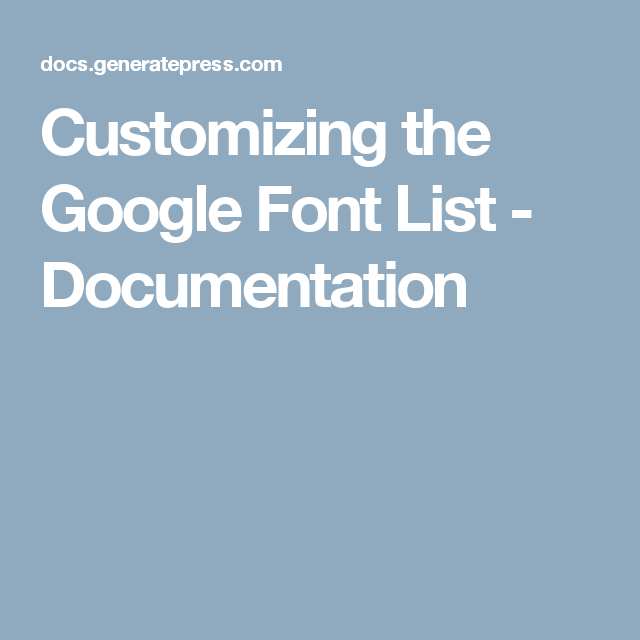 Customizing the Google Font List - Documentation