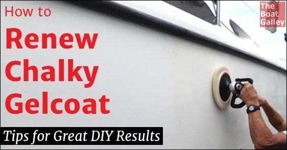 Renewing Chalky Gelcoat | Boat DIY | Sailboat restoration ...