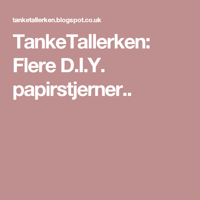 TankeTallerken: Flere D.I.Y. papirstjerner..