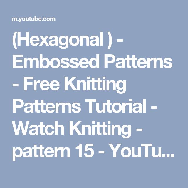 Hexagonal ) - Embossed Patterns - Free Knitting Patterns Tutorial ...