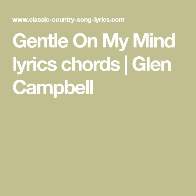 Gentle On My Mind lyrics chords | Glen Campbell | Music | Pinterest ...