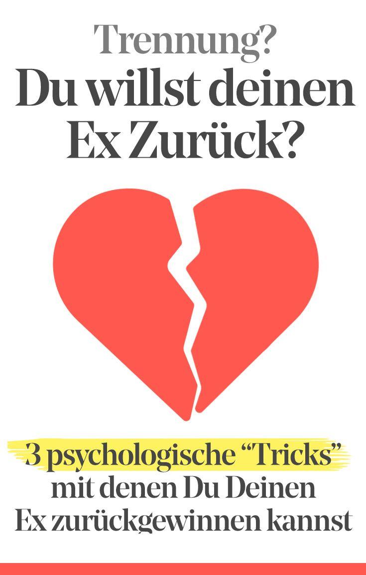 Wie Du Mit Diesen 3 Psychologischen Tricks Deinen Ex Freund