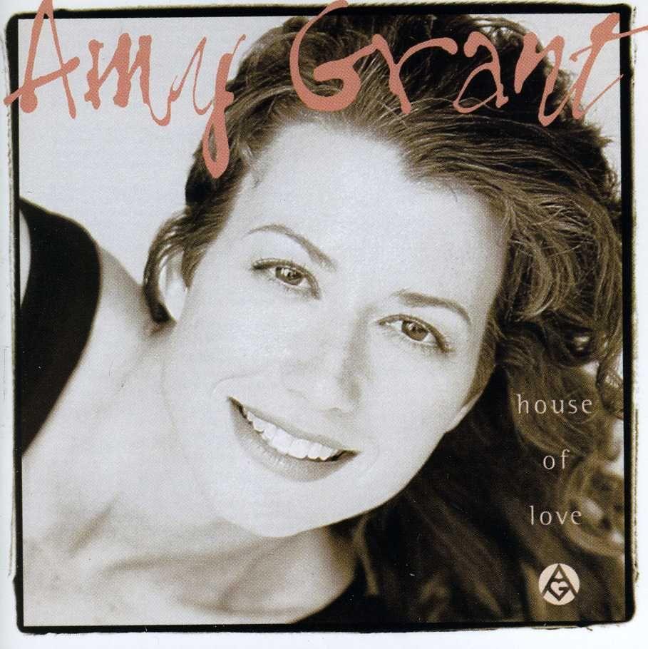 Amy Grant House Of Love Grant House Christian Gospel