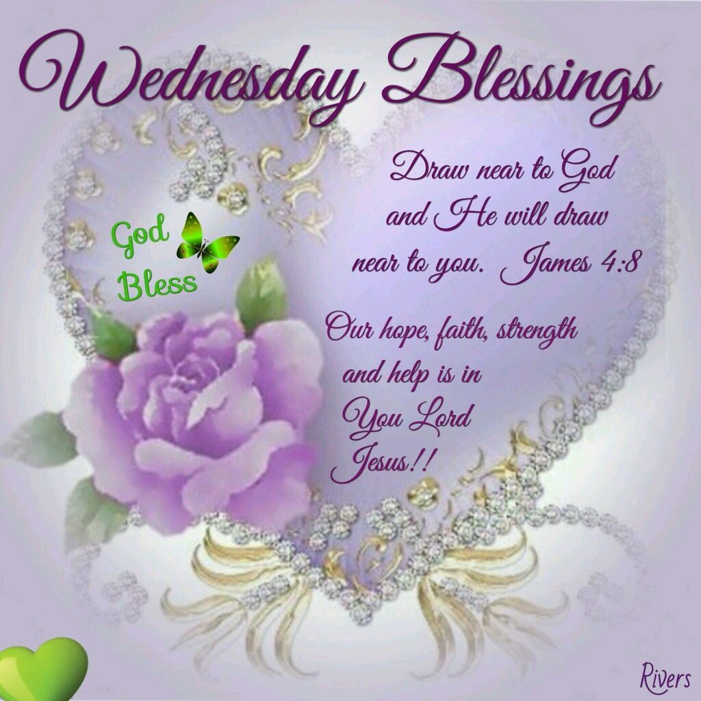 Wednesday blessings everyday blessings pinterest blessings wednesday blessings james draw near to god and he will draw near to you kristyandbryce Images