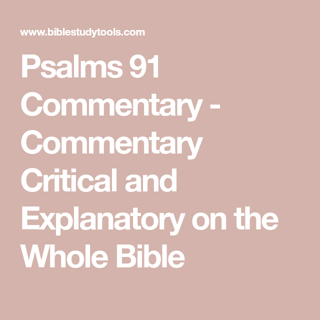 Psalms 91 Commentary - Commentary Critical and Explanatory