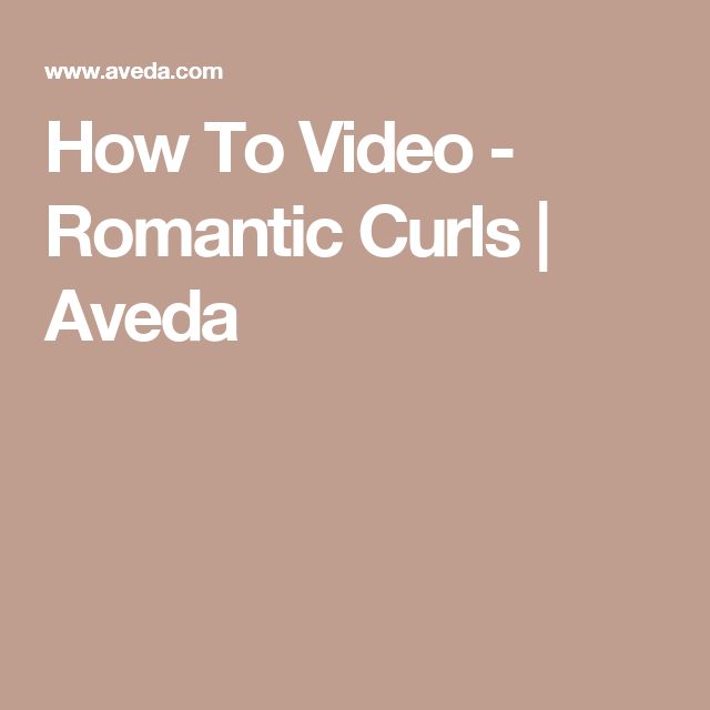 How To Video - Romantic Curls | Aveda