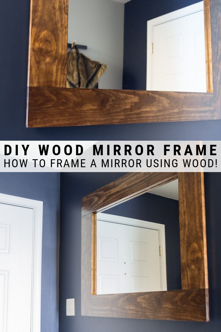 Mirror Diy Wood Frame, How To Make A Framed Mirror