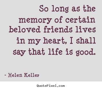 Famous Quotes About Friendship And Life Enchanting Helen Keller More Life Quotes Friendship Quotes Motivational