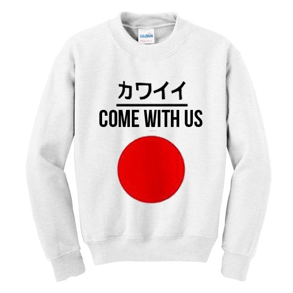 Come With Us Japanese Sweatshirt In 2020 Sweatshirts Print Clothes Sweatshirt Fashion