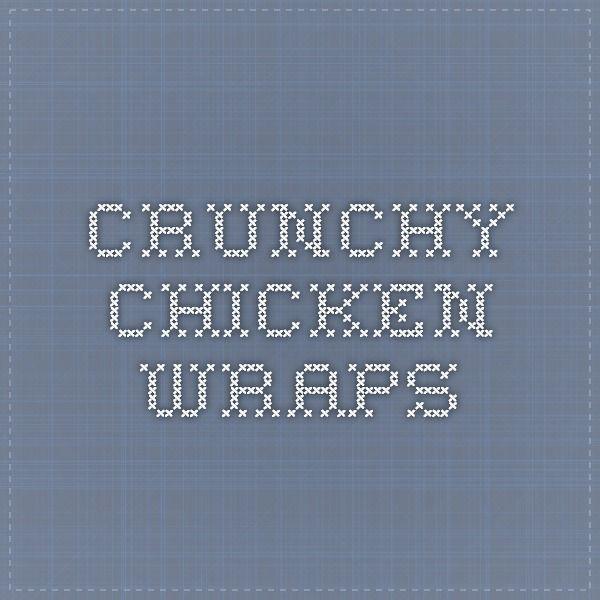 Crunchy Chicken Wraps