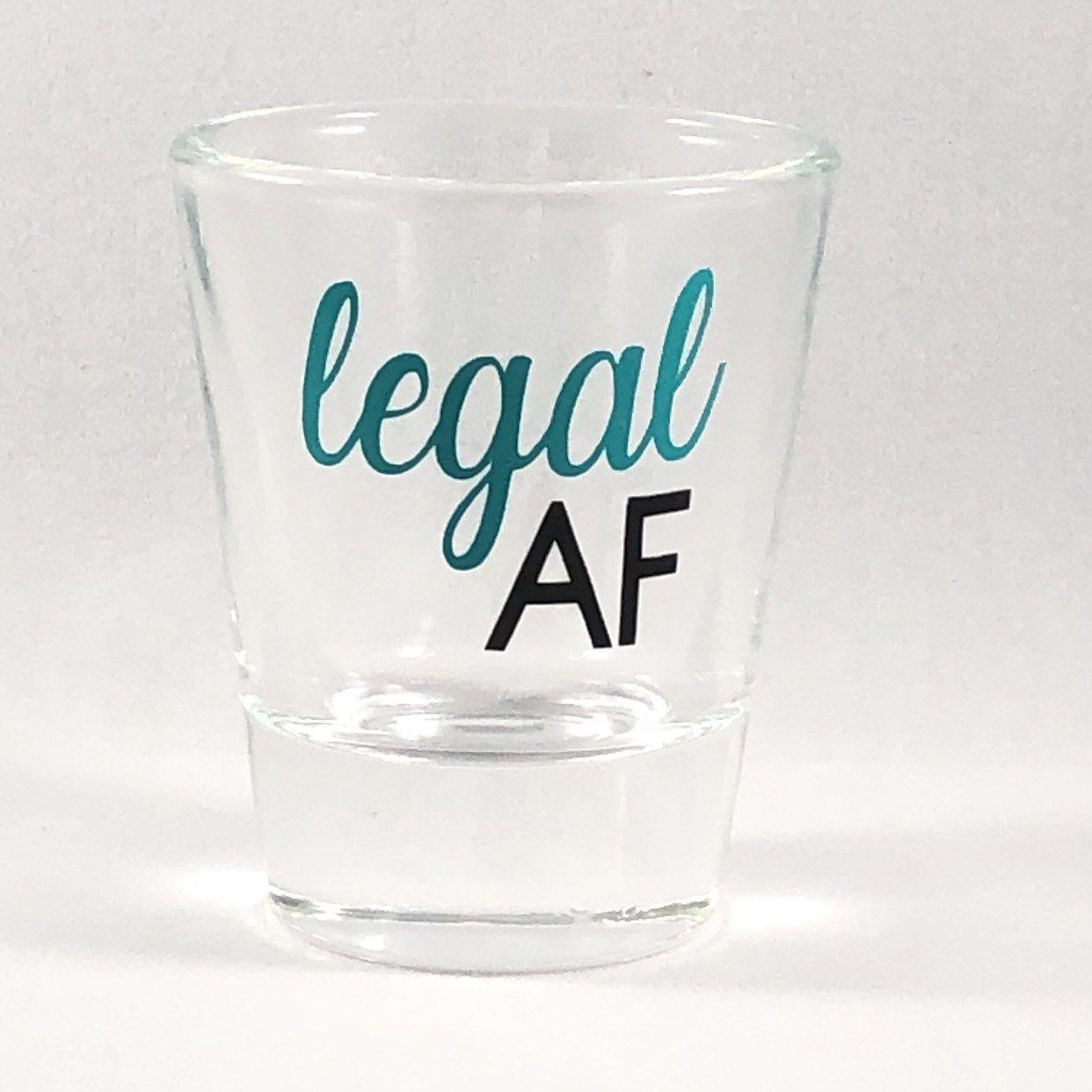 21st Birthday Shot Glass 21st Birthday Gift Legal Af Shot Etsy In 2021 Birthday Shots Shot Glasses Diy 21st Birthday Gifts