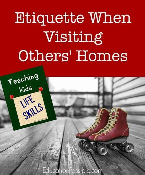Teaching Kids Life Skills Etiquette When Visiting Others' Homes is part of Teaching life skills, Life skills, Manners for kids, Teaching kids, Etiquette classes, Teaching life - Etiquette is one of the main life skills for teens that I'm always working on with my kids  One specific area is etiquette when visiting others' homes  With summer fast approaching, we are looking forward