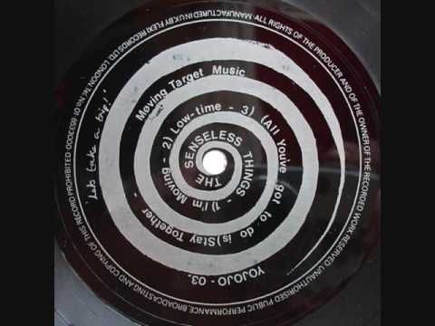 Senseless Things: Low Time (Early song from 1988, taken from a 3-track flexi disc. Published by Moving Target Music.)