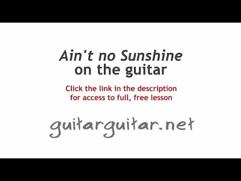 Bill Withers Aint No Sunshine Chords And Lesson For Guitar