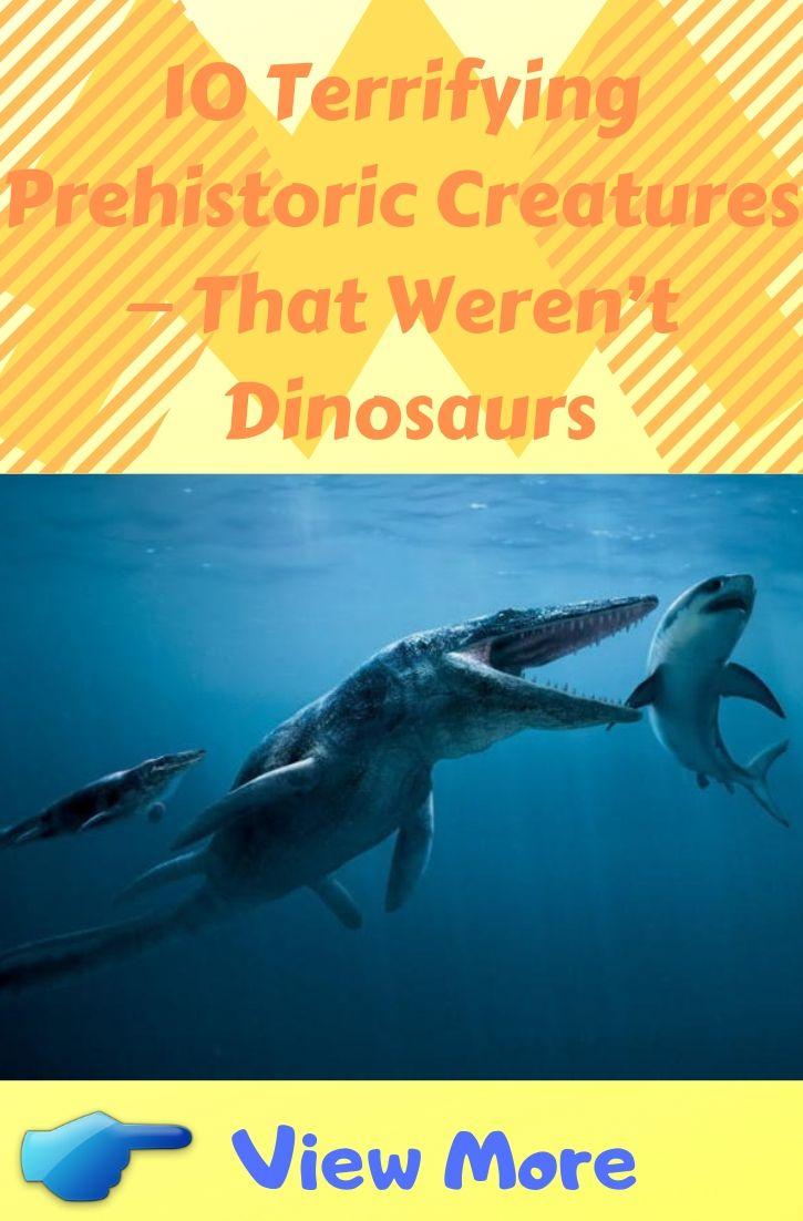 10 Terrifying Prehistoric Creatures — That Weren't Dinosaurs  #prehistoriccreatures