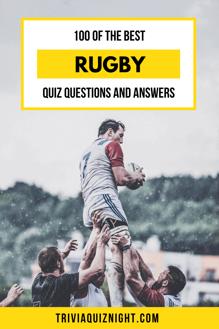 100 of the best rugby union quiz questions and answers for