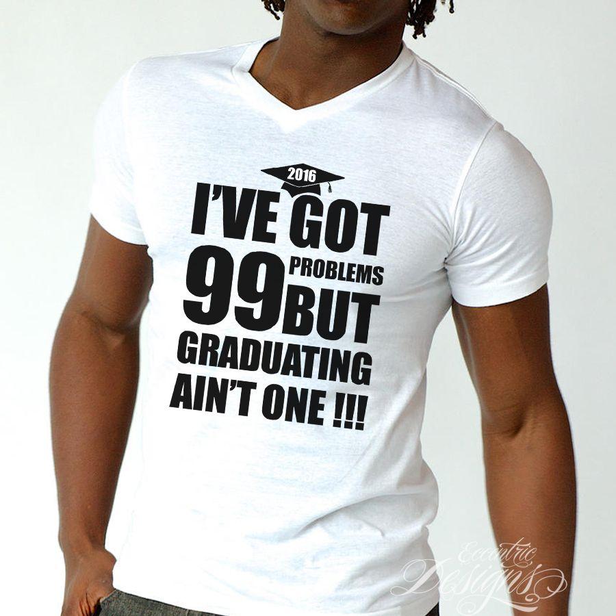 99 problems graduation t shirt design digital iron on