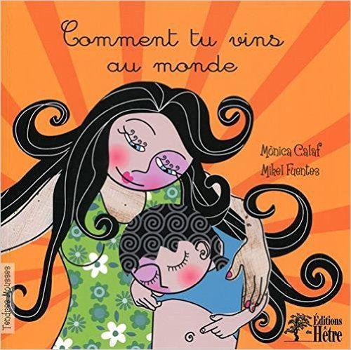 Amazon.fr - Comment tu vins au monde - Mònica Calaf, Mikel Fuentes, Daliborka Milovanovic - Livres