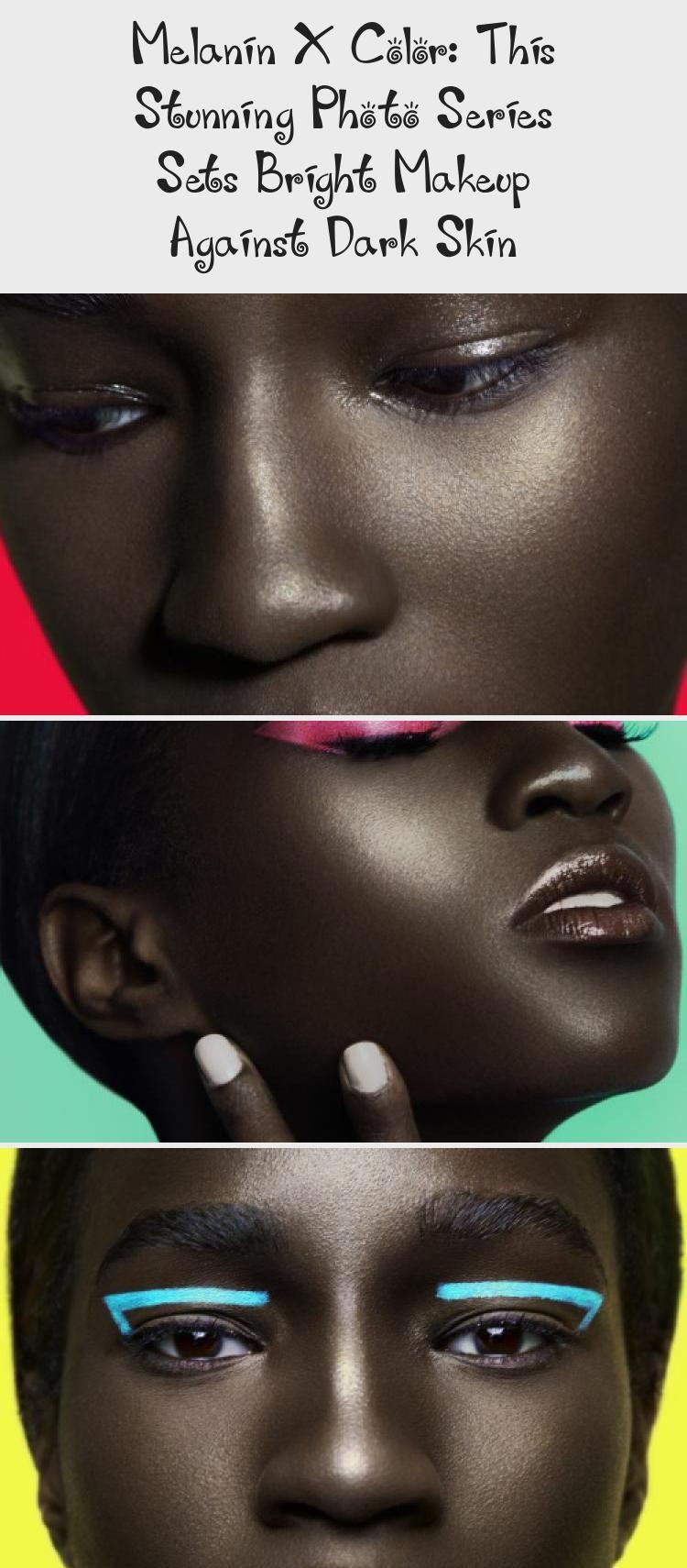 Melanin X Color This Stunning Photo Series Sets Bright Makeup Against Dark Skin Darkskinbeautybraids Darkskinbeautyoutfits Darkskinbeautyconcealer Mediumda