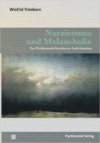 Narzissmus und Melancholie: Zur Problematik blockierter Individuation Bibliothek der Psychoanalyse: Amazon.de: Winfrid Trimborn: Bücher