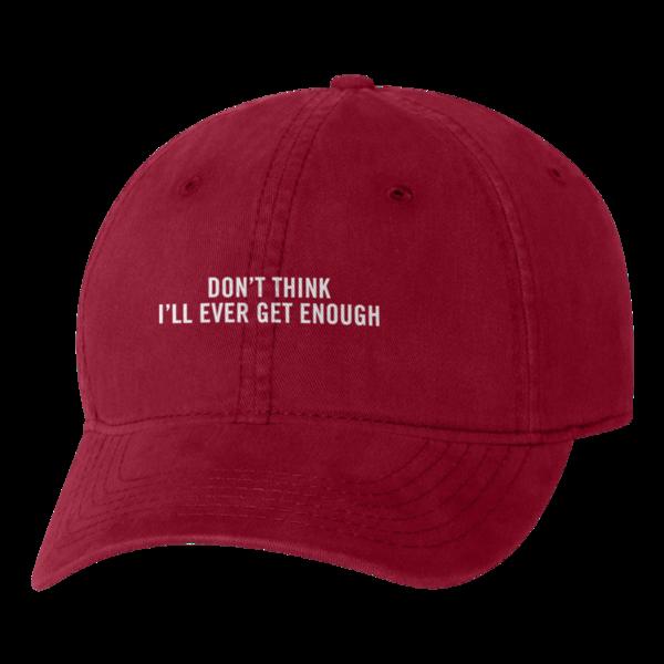 Get Enough Dad Hat  bb5aeb2af5d9