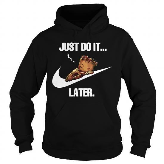 63f64e8c Im A Groot T Shirt Just Do It Later T-Shirts & Hoodies | TEERACER ...