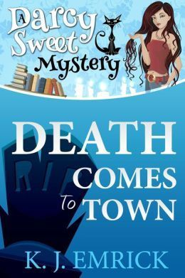 Comes to Town (Darcy Sweet Mystery, Death Comes to Town (Darcy Sweet Mystery, [NOOK Book] by K.J. EmrickDeath Comes to Town (Darcy Sweet Mystery, [NOOK Book] by K.J. Emrick