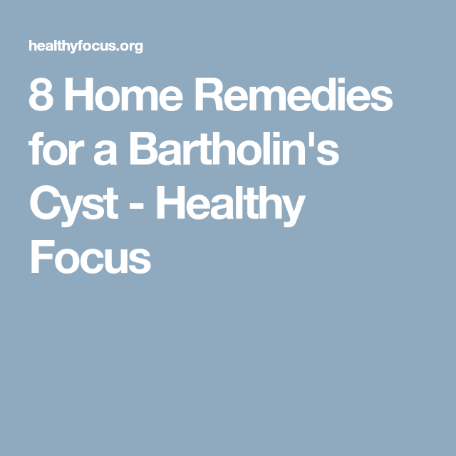 8 Effective Home Remedies For A Bartholin S Cyst Remedies Home