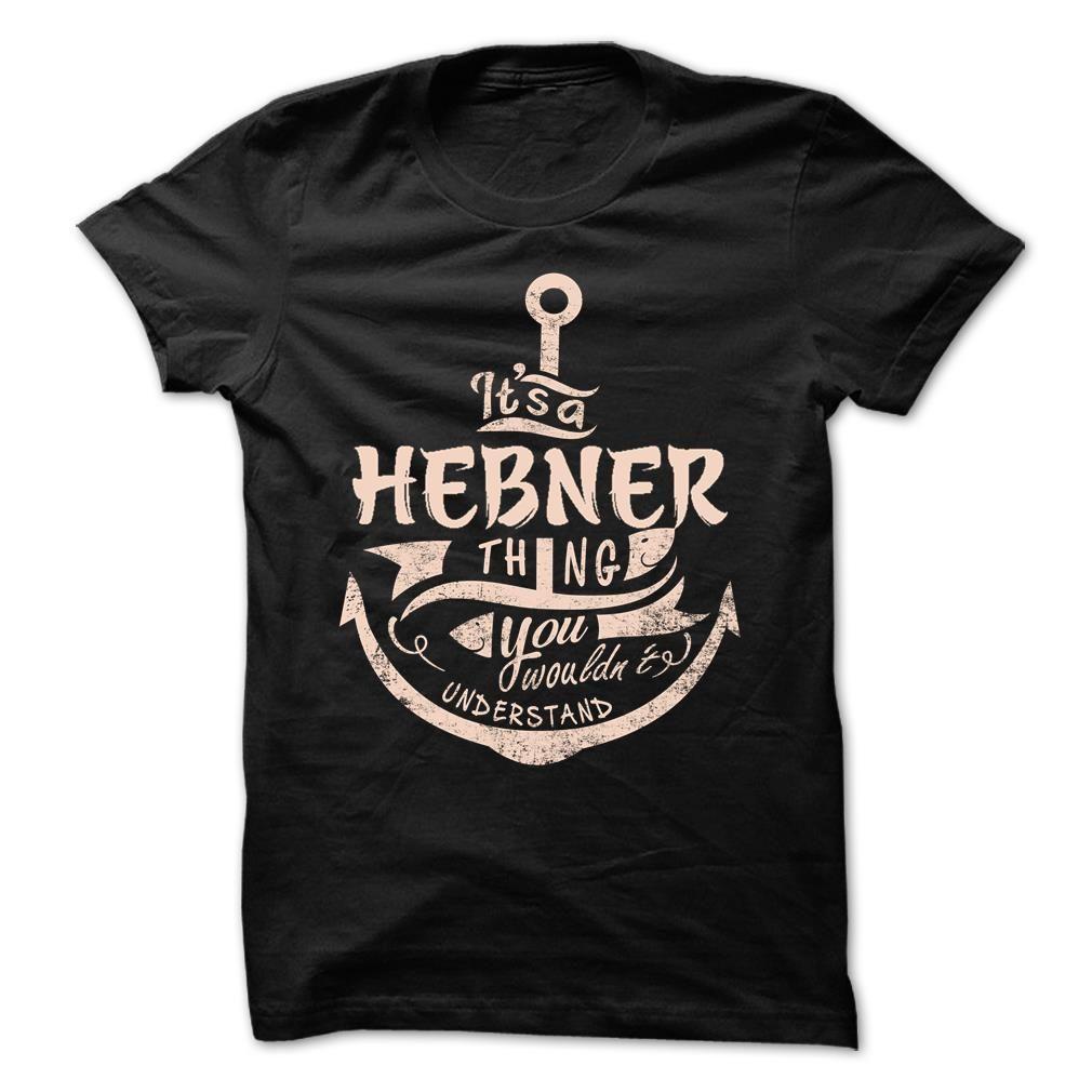 [Popular tshirt name meaning] HEBNER Discount 10% Hoodies, Tee Shirts