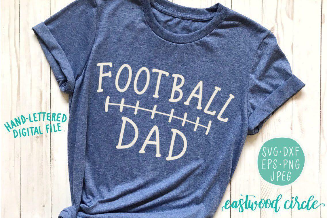Football Dad Svg Football Shirt Svg Football Svg Shirt Ideas