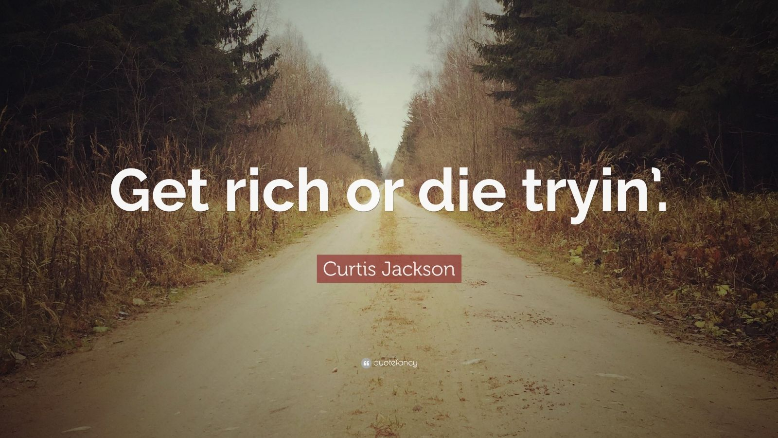 Curtis Jackson Quote Get Rich Or Die Tryin My Heart Quotes Heart Quotes Shawn Mendes Quotes