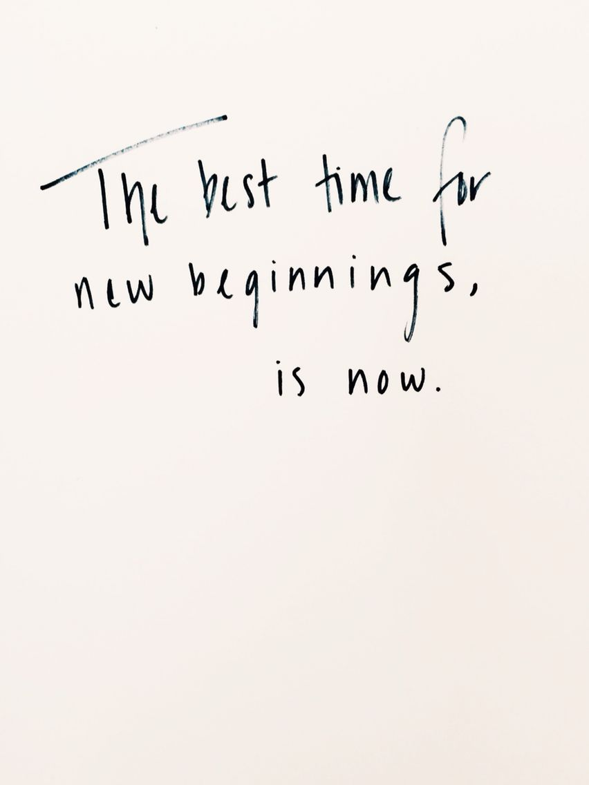 The Best Time For New Beginnings Is Now Quotes Quotd