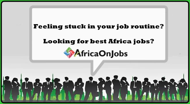 We bring a large number of jobs in Africa over major location The