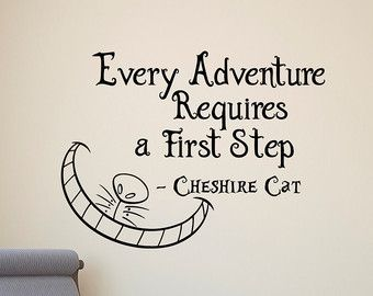 Alice In Wonderland Wall Decal Cheshire Cat Every Adventure Requires A  First Step Quote Vinyl Sticker