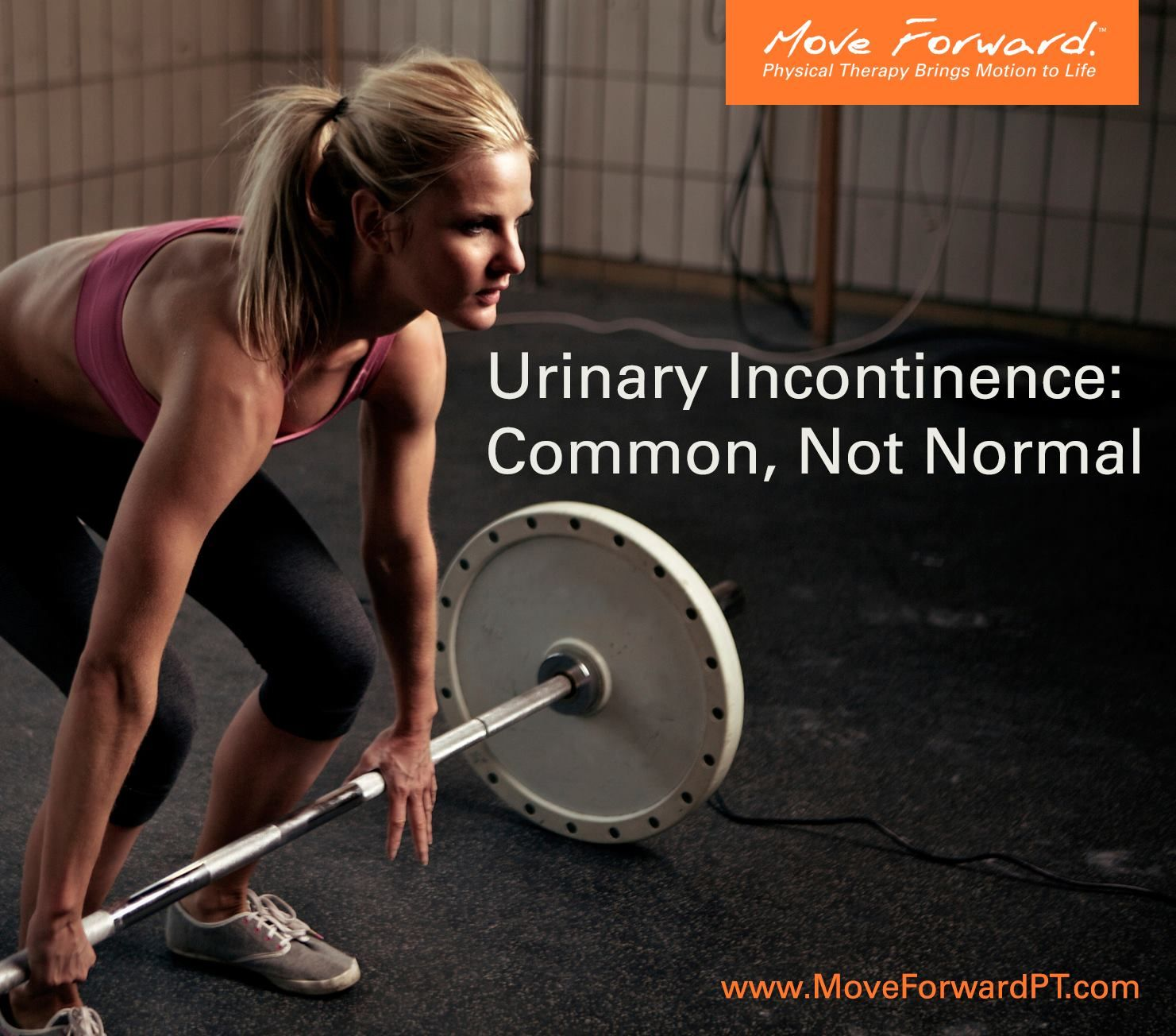 It S Not Uncommon For Women And Men To Leak Urine During Workouts But That Doesn T Mean It S Normal In A M Urinary Incontinence Incontinence Moving Forward