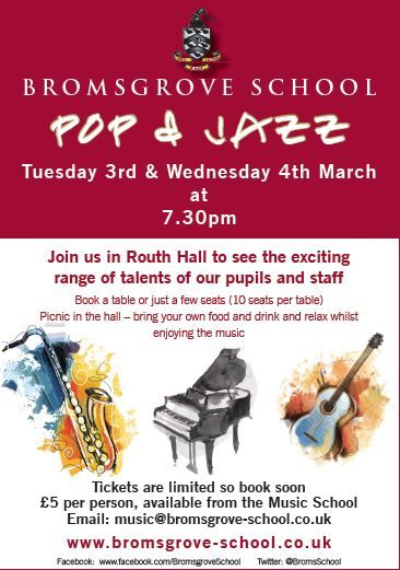 The Music Department presents Pop & Jazz across two nights this year, taking place in Routh Hall on Tuesday 3rd and Wednesday 4th March at 7.30pm. Tables of up to 10 people will be available and guests are welcome to being their own food and drink for a 'picnic in the hall'. Tickets are £5 per person, with only a limited number available so we encourage you to book early for this popular event. Please contact Music@bromsgrove-school.co.uk or telephone 01527 579679 ext. 235.