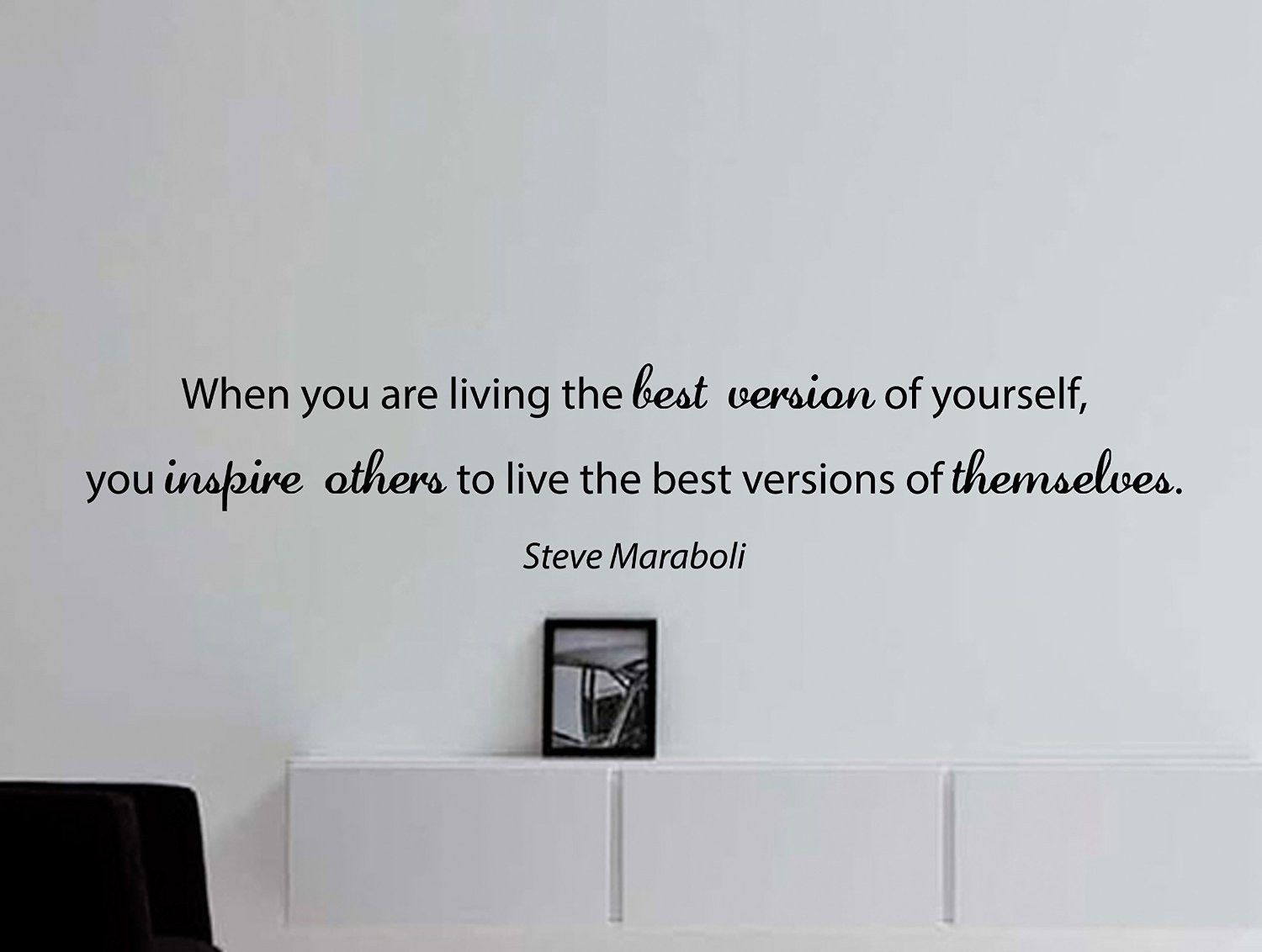 "Steve Maraboli Quote Inspirational Motivational Wall Decal Home Décor ""When You Are Living the Best Version"" 48x9 Inches"
