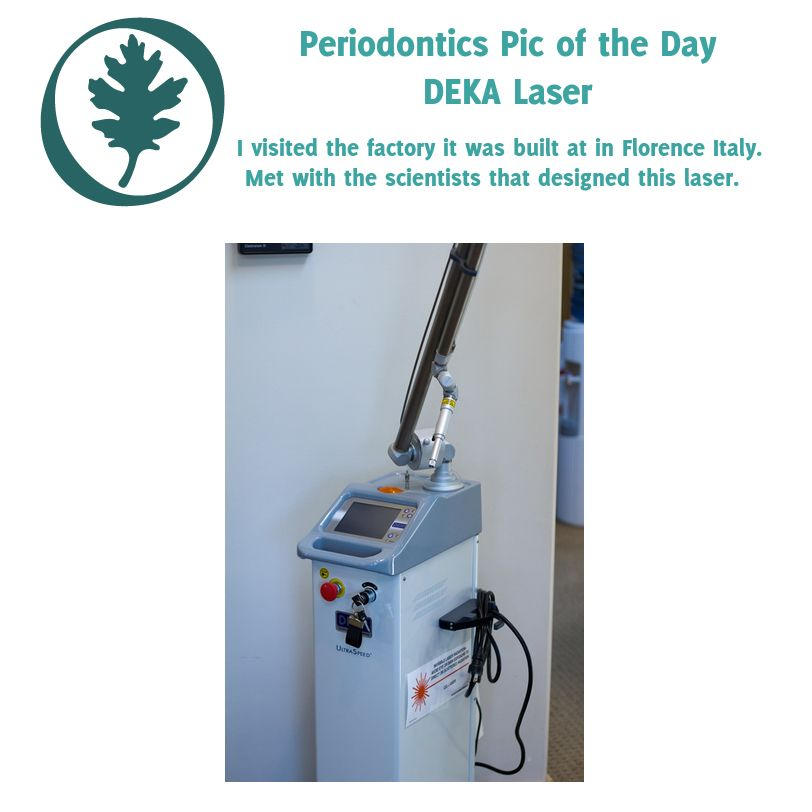 Daily image from Oakridge Dental Periodontics. --- DEKA Laser --- I visited the factory it was built at in Florence Italy.  Met with the scientists that designed this laser