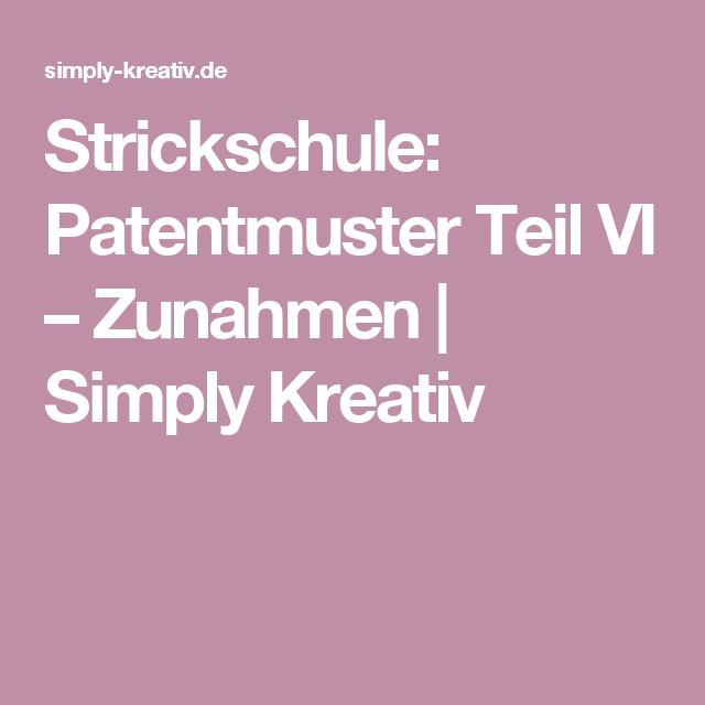 Strickschule Patentmuster Teil Vi Zunahmen Stricken Stricken