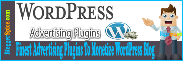http://www.bloggerspice.com/2013/10/finest-advertising-plugins-to-monetize.html