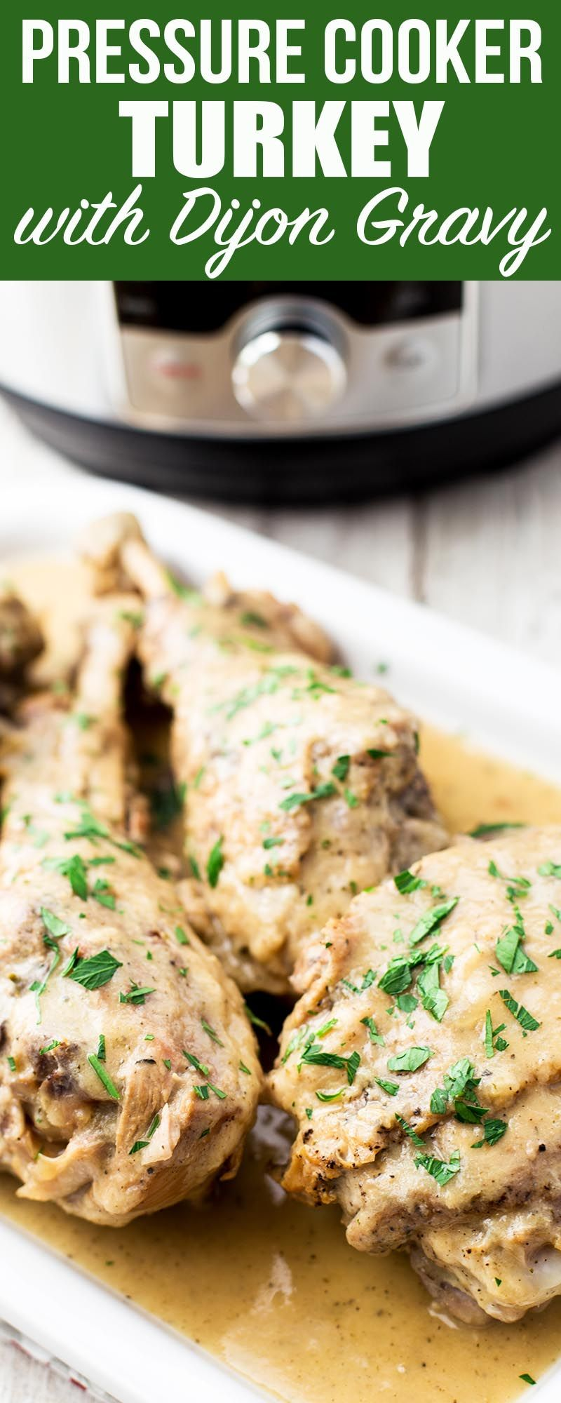 Pressure Cooker Turkey with Dijon Gravy! Make with turkey legs or thighs 1e5808961c5
