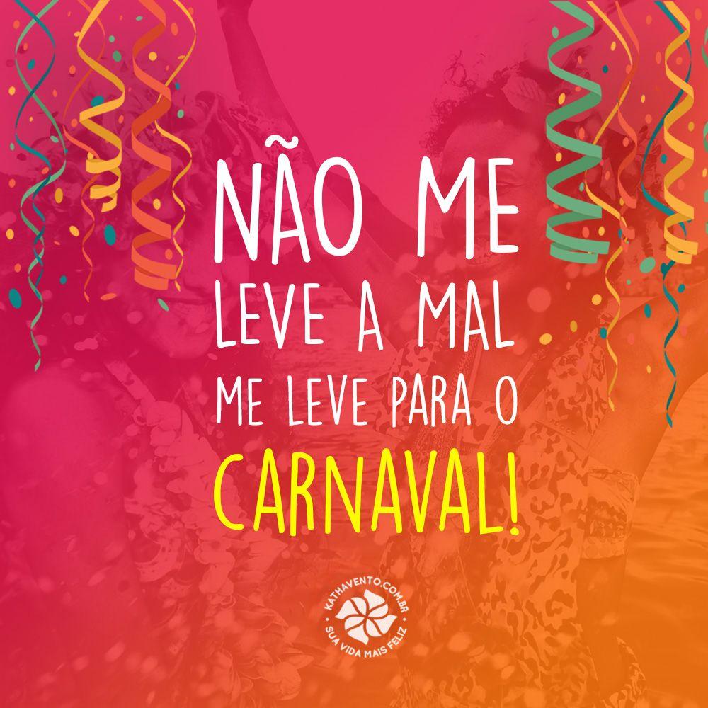Não me leve á mal, me leve para o carnaval! Carnaval 2016, Kathavento!