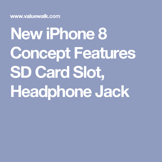 buy online f8233 5c97b New iPhone 8 Concept Features SD Card Slot, Headphone Jack | iPhone ...