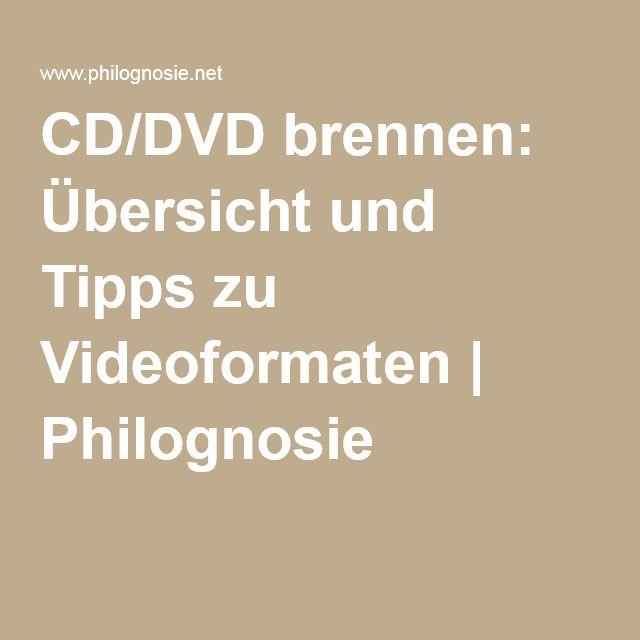 CD/DVD brennen: Übersicht und Tipps zu Videoformaten | Philognosie