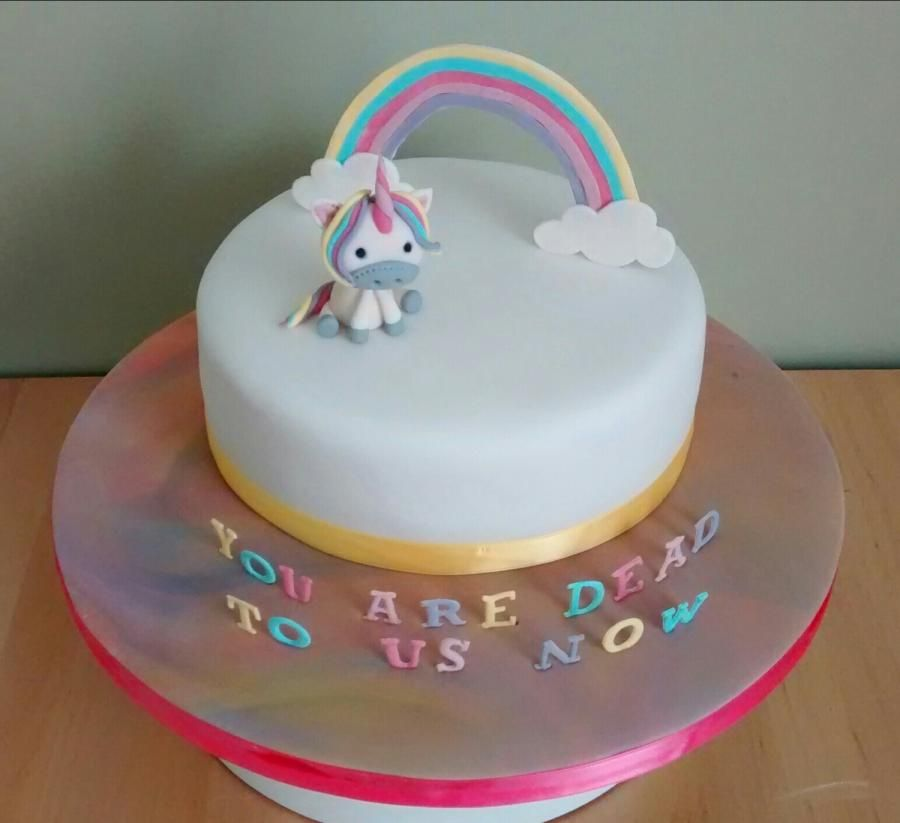 Unicorn leaving cake You are dead to us now by Catherine