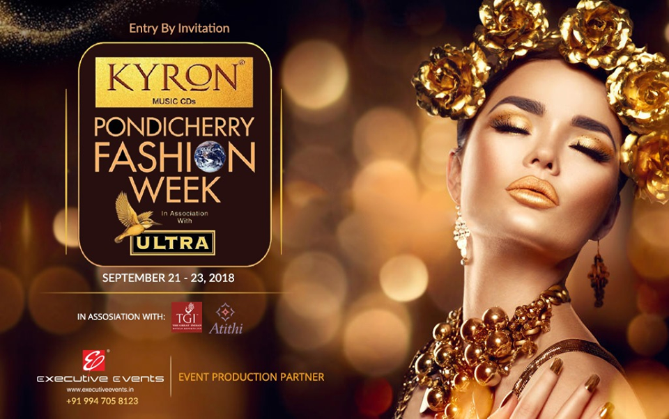 Kyron Pondicherry Fashion Week In Association With Kingfisher Ultra On September 21st To 23rd 201 Event Management Event Management Company Event Organization